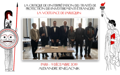 Doctoral Defense of Mr. Alexandre Senegacnik – La critique de l'interprétation des traités de protection des investissements étrangers : la volte-face de l'Arlequin