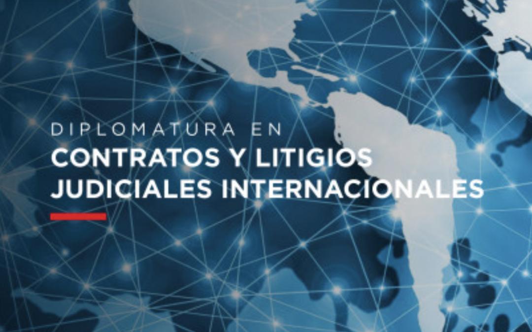 Diplomatura en Contratos y Litigios Judiciales Internacionales 2020 (Streaming)