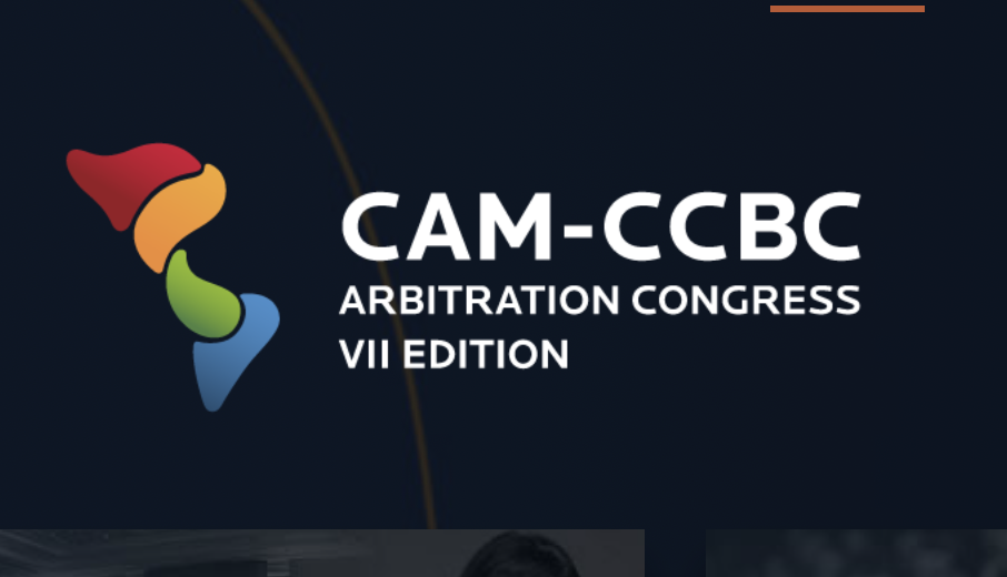 CAM-CCBC Arbitration Congress – VII Edition – Efficiency and arbitration: What is the new standard? – 20 October 2020