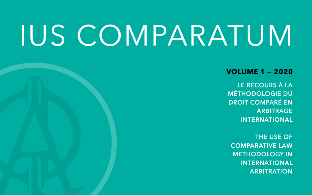 Lancement de Ius Comparatum Volume 1 — le recours de la méthodologie du droit comparé en arbitrage international