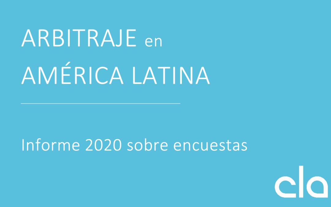 Publicación del Informe sobre Arbitraje en América Latina (2020) — Conferencia Latinoamericana de Arbitraje