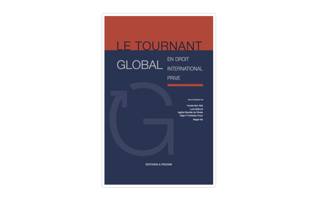 Publication : 'Le tournant global en droit international privé' (Editions Pedone)