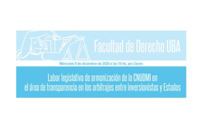 Labor legislativa de armonización de la CNUDMI en el área de transparencia en los arbitrajes entre inversionistas y Estados, 9 de diciembre 2020