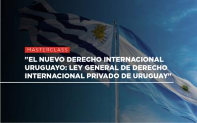 """Masterclass """"El nuevo derecho internacional uruguayo:  Ley General de Derecho Internacional Privado de Uruguay"""" – Prof. Diego P. Fernández Arroyo & Prof. Didier Opertti Badán"""