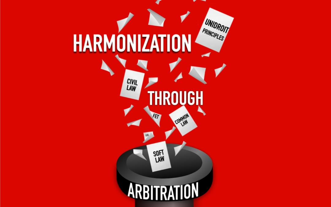 Harmonization Through Arbitration: The Arbitrators' Role and Function (Paris Arbitration Week)