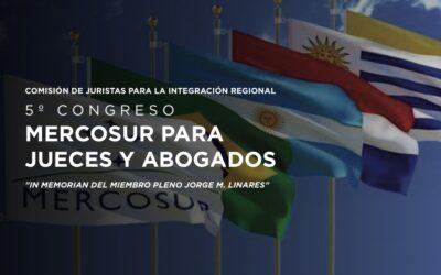 5th Congress – Comisión de juristas para la integración regional – Mercosur para jueces y abogados